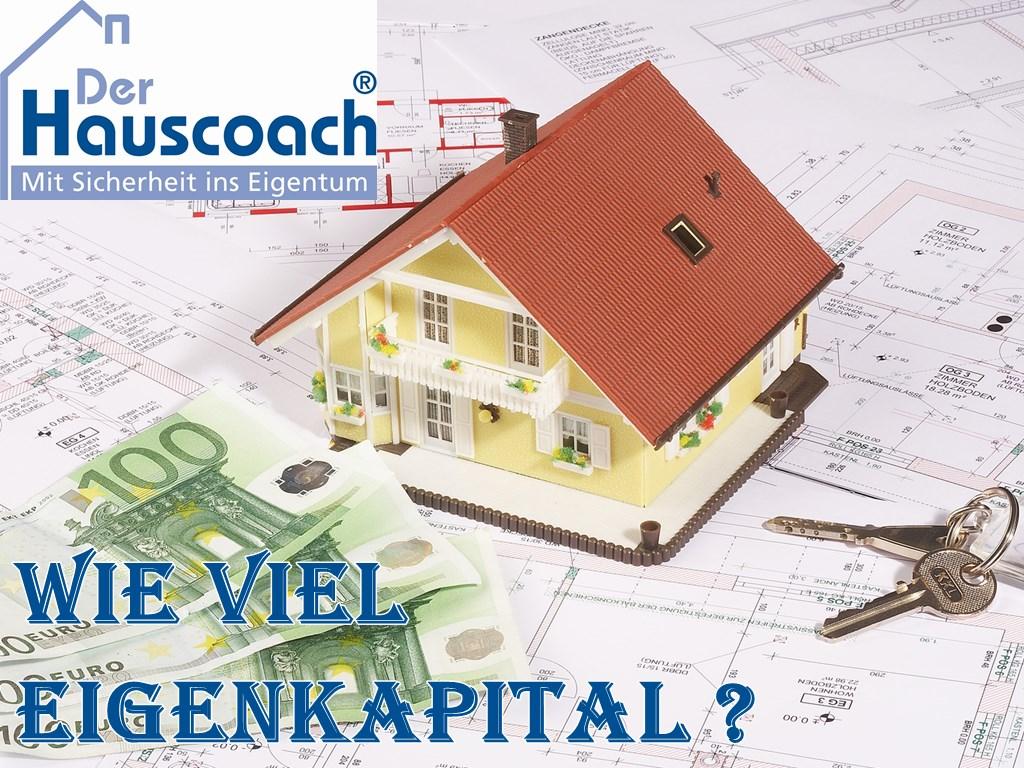 Wie viel Eigenkapital brauch ich für meine Immobilie